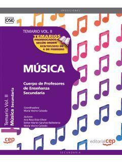 CUERPO DE PROFESORES DE ENSEÑANZA SECUNDARIA. MÚSICA. TEMARIO VOL. II.