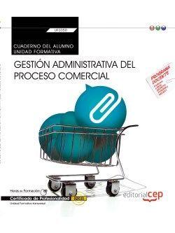 CUADERNO DEL ALUMNO. GESTIÓN ADMINISTRATIVA DEL PROCESO COMERCIAL (TRANSVERSAL: