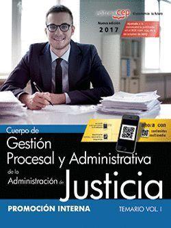 CUERPO DE GESTIÓN PROCESAL Y ADMINISTRATIVA DE LA ADMINISTRACIÓN DE JUSTICIA TEMARIO VOL.I PROMOCION INTERNA