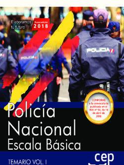 POLICÍA NACIONAL ESCALA BÁSICA. TEMARIO VOL. I.
