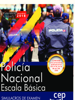 POLICÍA NACIONAL ESCALA BÁSICA. SIMULACROS DE EXAMEN 2018