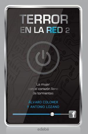TERROR EN LA RED II: LA MUJER CON EL CORAZÓN LLENO DE TORMENTAS