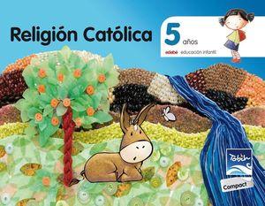 RELIGIÓN CATOLICA 5 AÑOS TOBIH-COMPACT