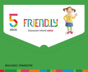 FRIEND.LY 5 AÑOS SEGUNDO TRIMESTRE