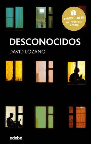DESCONOCIDOS. PREMIO EDEBÉ DE LITERATURA JUVENIL 2018