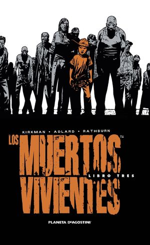 LOS MUERTOS VIVIENTES (EDICIÓN INTEGRAL) Nº 03