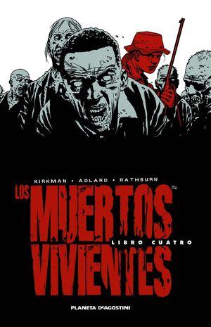 LOS MUERTOS VIVIENTES (EDICIÓN INTEGRAL) Nº 04