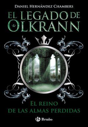 EL REINO DE LAS ALMAS PERDIDAS EL LEGADO DE OLKRANN 3