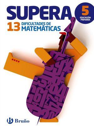 SUPERA 13 DIFICULTADES DE MATEMATICAS 5ºPRIMARIA