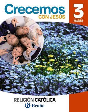 RELIGIÓN CATÓLICA CRECEMOS CON JESÚS 3 PRIMARIA