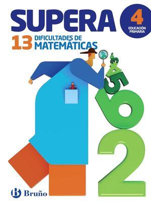 SUPERA 13 DIFICULTADES DE MATEMATICAS 4ºPRIMARIA