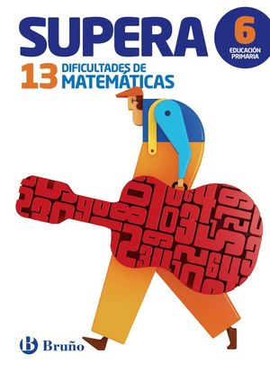 SUPERA 13 DIFICULTADES DE MATEMATICAS 6ºE.P. 2016