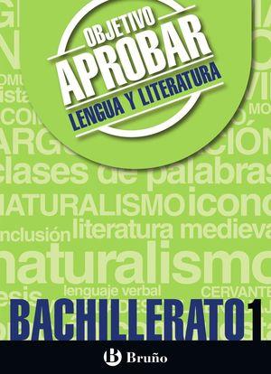OBJETIVO APROBAR LENGUA Y LITERATURA 1 BACHILLERATO