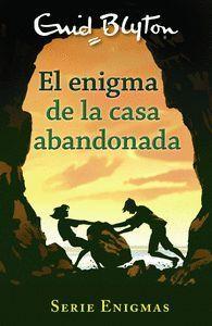 EL ENIGMA DE LA CASA ABANDONADA (SERIE ENIGMAS 1)