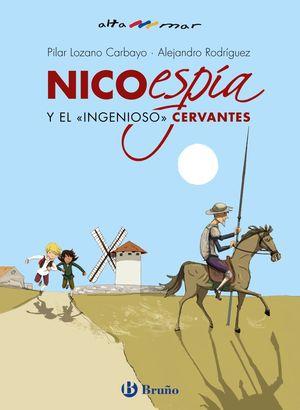 NICO ESPÍA Y EL «INGENIOSO» CERVANTES