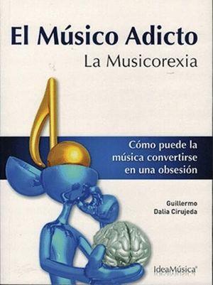 MUSICO ADICTO: LA MUSICOREXIA