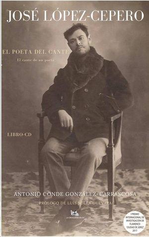 JOSÉ LÓPEZ-CEPERO, EL POETA DEL CANTE