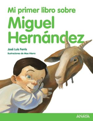 MI PRIMER LIBRO SOBRE MIGUEL HERNANDEZ