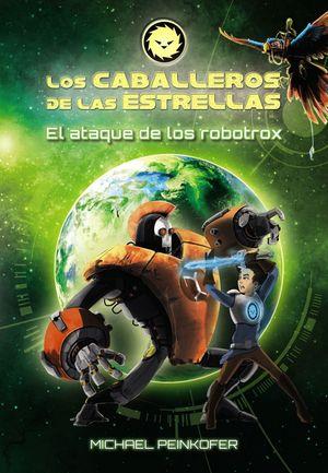 LOS CABALLEROS DE LAS ESTRELLAS 2 EL ATAQUE DE LOS ROBOTROX