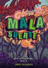 MALA SUERTE (LIBROS PELIGROSOS 2)