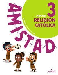 RELIGIÓN CATÓLICA 3 ED. PRIMARIA AMISTAD 2019