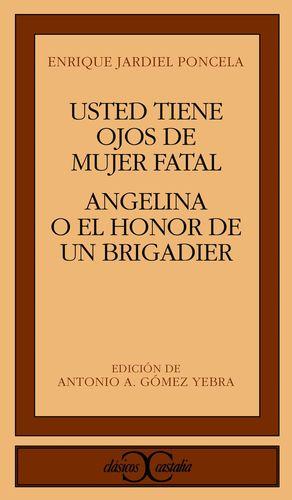 ANGELINA O EL HONOR DE UN BRIGADIER. USTED TIENE OJOS DE MUJER FATAL