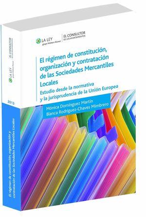 EL RÉGIMEN DE CONSTITUCIÓN, ORGANIZACIÓN Y CONTRATACIÓN DE LAS SOCIEDADES MERCAN