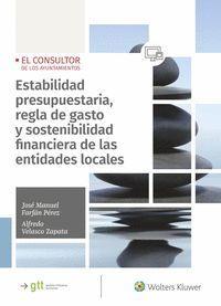 ESTABILIDAD PRESUPUESTARIA, REGLA DE GASTO Y SOSTENIBILIDAD FINANCIERA DE LAS ENTDIDADES LOCALES