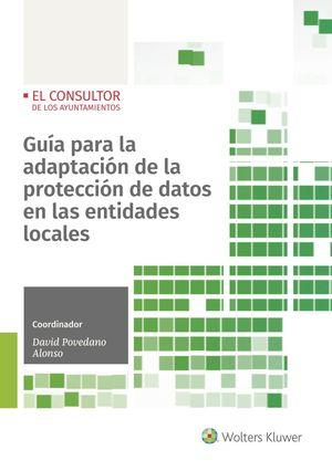 GUÍA PARA LA ADAPTACIÓN DE LA PROTECCIÓN DE DATOS EN LAS ENTIDADES LOCALES