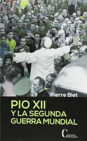 PIO XII Y LA SEGUNDA GUERRA MUNDIAL