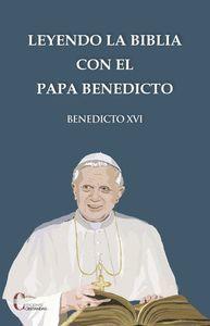 LEYENDO LA BIBLIA CON EL PAPA BENEDICTO XVI