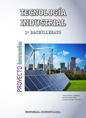 TECNOLOGÍA INDUSTRIAL 1º BACHILLERATO - PROYECTO INVENTA