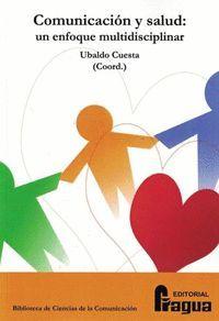 COMUNICACION Y SALUD: UN ENFOQUE MULTIDISCIPLINAR