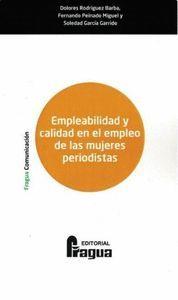 EMPLEABILIDAD Y CALIDAD EN EL EMPLEO DE LAS MUJERES PERIODISTAS