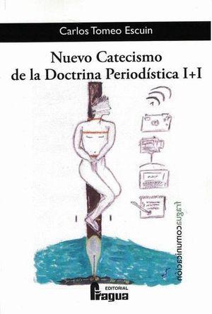 NUEVO CATECISMO DE LA DOCTRINA PERIODISTICA I+I