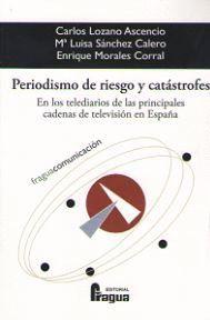 PERIODISMO DE RIESGO Y CATASTROFES