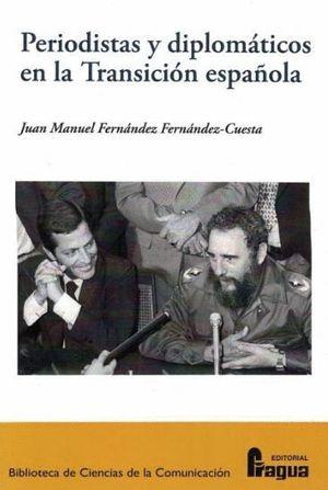 PERIODISTAS Y DIPLOMÁTICOS EN LA TRANSICIÓN ESPAÑOLA