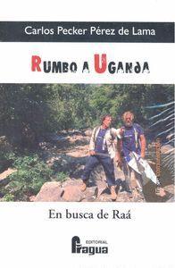 RUMBO A UGANDA, EN BUSCA DE RAÁ