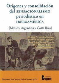 ORÍGENES Y CONSOLIDACIÓN DEL SENSACIONALISMO PERIODÍSTICO EN IBEROAMÉRICA.