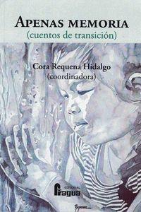 APENAS MEMORIA (CUENTOS DE TRANSICIÓN)