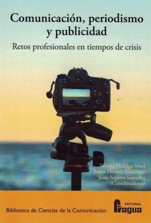 COMUNICACIÓN, PERIODISMO Y PUBLICIDAD. RETOS PROFESIONALES EN TIEMPOS DE CRISIS