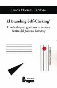 EL BRANDING SELF-CHEKING®. EL MÉTODO PARA GESTIONAR TU IMAGEN DENTRO DEL PERSONA