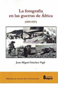 LA FOTOGRAFIA EN LAS GUERRAS DE AFRICA (1859-1927)
