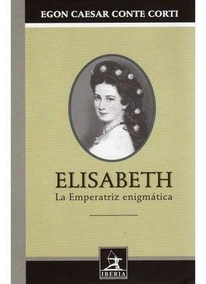 ELISABETH LA EMPERATRIZ ENIGMATICA