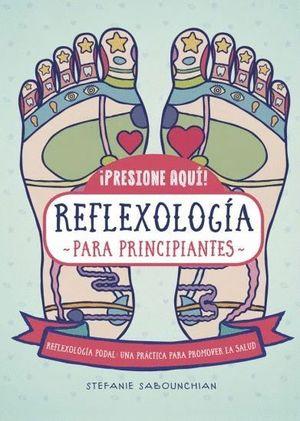 PRESIONE AQUI REFLEXOLOGIA PARA PRINCIPIANTES