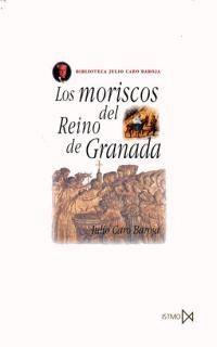 LOS MORISCOS DEL REINO DE GRANADA