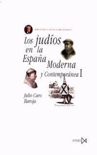 LOS JUDÍOS EN LA ESPAÑA MODERNA Y CONTEMPORÁNEA I