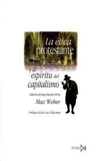 ETICA PROTESTANTE Y EL ESPIRITU DEL CAPITALISMO
