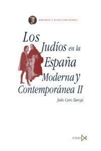 LOS JUDIOS EN LA ESPAÑA MODERNA Y CONTEMPORANEA VOL II