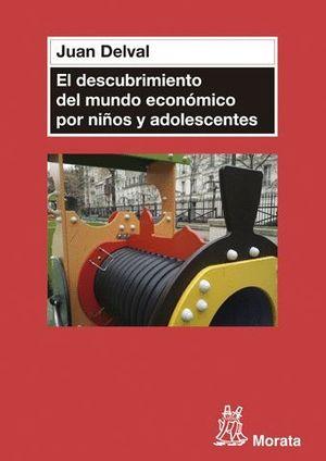 EL DESCUBRIMIENTO DEL MUNDO ECONOMICO EN NIÑOS Y ADOLESCENTES